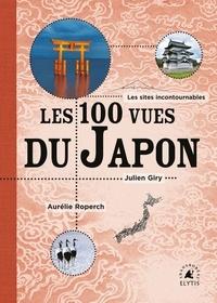 Julien Giry et Aurélie Roperch - Les cent vues du Japon.