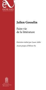 Julien Gosselin - Faire vie de la littérature.
