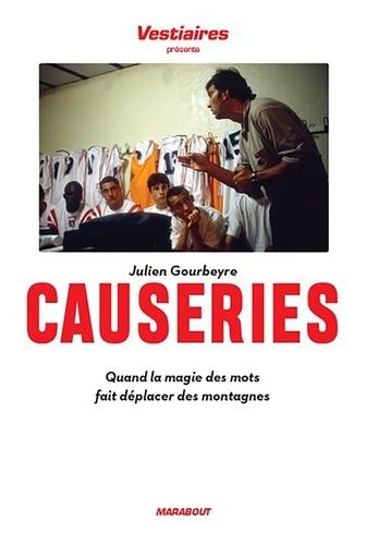 Julien Gourbeyre - Les causeries - Quand la magie des mots fait déplacer des montagnes.