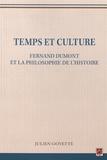 Julien Goyette - Temps et culture - Fernand Dumont et la philosophie de l'histoire.