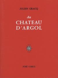 Julien Gracq - Au château d'Argol.