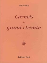 Julien Gracq - Carnets du grand chemin.