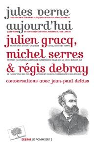 Julien Gracq et Michel Serres - Jules Verne aujourd'hui.