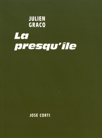 Julien Gracq - La presqu'île.