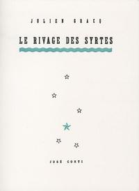 Julien Gracq - Le Rivage des Syrtes.
