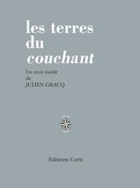 Julien Gracq - Les terres du couchant.