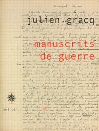 Julien Gracq - Manuscrits de guerre.