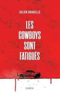 Julien Gravelle - Les cowboys sont fatigués.