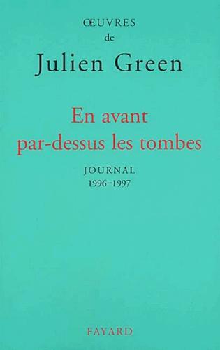 En avant par-dessus les tombes. Journal 1996-1997
