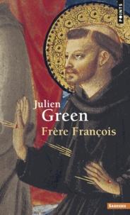 Julien Green - Frère François.