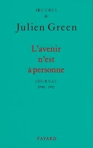 Julien Green - L'Avenir n'est à personne - Journal (1990-1992).