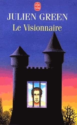 Julien Green - Le visionnaire.