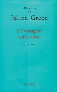 Julien Green - Le Voyageur sur la terre.