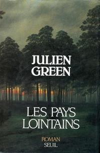 Julien Green - Les pays lointains.