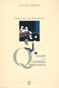 Yan Nascimbene et Julien Green - Ralph et la quatrième dimension.