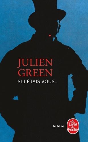Julien Green - Si j'étais vous....