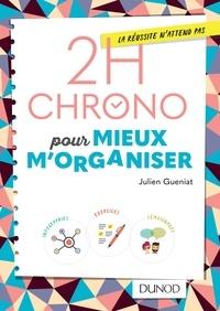 Julien Gueniat - 2H chrono pour mieux m'organiser.