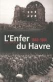 Julien Guillemard - L'Enfer du Havre (1940-1944).