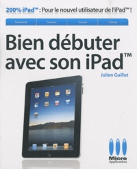 Julien Guillot - Bien débuter avec son iPad.