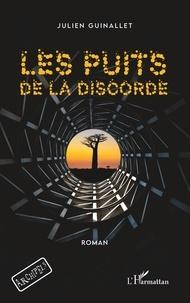 Julien Guinallet - Les puits de la discorde.