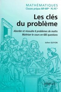 Deedr.fr MATHEMATIQUES MP/MP* ET PC/PC* LES CLES DU PROBLEME. Aborder et résoudre 6 problèmes de mathématiques, Maîtriser le cours en 685 questions Image