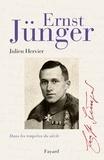 Julien Hervier - Ernst Jünger - Dans les tempêtes du siècle.