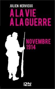 Julien Hervieux - A la vie, à la guerre - novembre 1914.