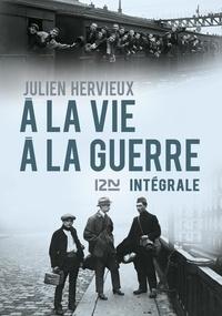 Julien Hervieux - À la vie, à la guerre.