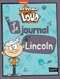 Julien Hervieux - Bienvenue chez les Loud  : Le journal de Lincoln.