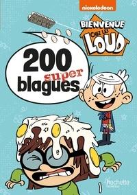 Bienvenue chez les Loud- 200 super blagues - Julien Hervieux pdf epub
