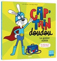 Julien Hervieux et Luke Séguin-Magee - Cap'Tain doudou  : Le goûter oublié.