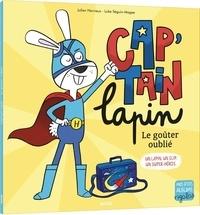 Julien Hervieux et Luke Séguin-Magee - Cap'tain Lapin - Le goûter oublié.