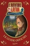 Julien Hervieux - L'aventure Layton - Katrielle et la conspiration des millionnaires - Guide officiel.