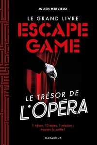 Julien Hervieux - Le grand livre escape game - Le trésor de l'opéra.
