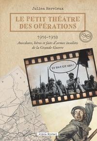 Julien Hervieux - Le Petit Théâtre des opérations 1914-1918.