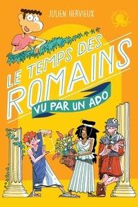 Julien Hervieux - Le temps des Romains vu par un ado et par sa cousine !.