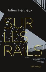 Julien Hervieux - Sur les rails.