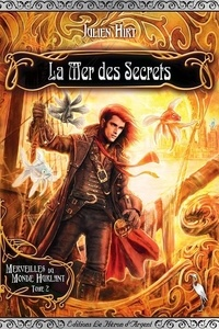Julien Hirt - Merveilles du Monde Hurlant Tome 2 : La Mer des Secrets.