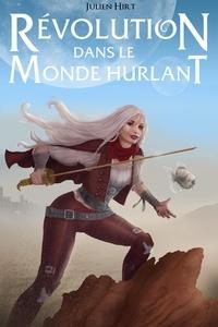 Julien Hirt - Révolution dans le Monde Hurlant.