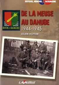 Julien Hottier - De la Meuse au Danube (1944-1945).