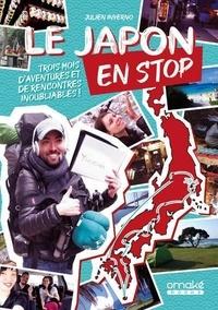 Julien Inverno - Le Japon en stop - Trois mois d'aventures et de rencontres inoubliables !.