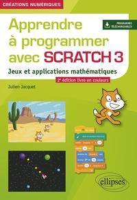 Julien Jacquet - Apprendre à programmer avec Scratch 3 - Jeux et applications mathématiques.