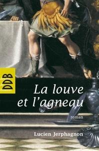 Julien Jerphagnon - La louve et l'agneau.