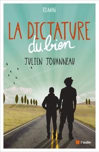 Julien Jouanneau - La dictature du bien.