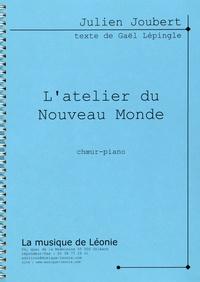 Julien Joubert - L'atelier du Nouveau Monde.