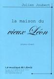 Julien Joubert - La maison du vieux Léon.