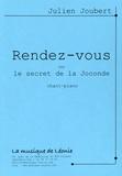 Julien Joubert - Rendez-vous ou le secret de la Joconde.