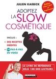 Julien Kaibeck - Adoptez la slow cosmétique.