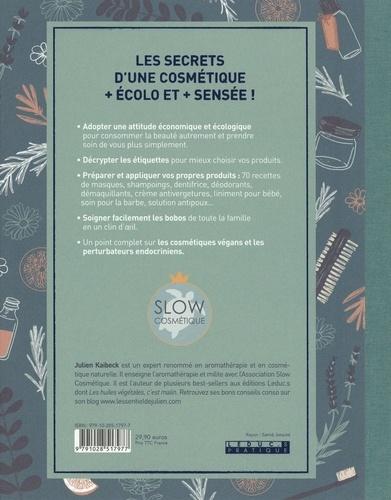 Ma bible de la slow cosmétique. Le guide de référence pour une cosmétique plus écologique et saine