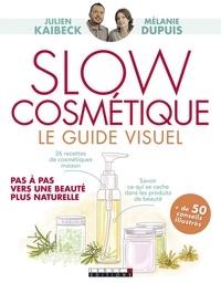 Julien Kaibeck et Mélanie Dupuis - Slow cosmétique.